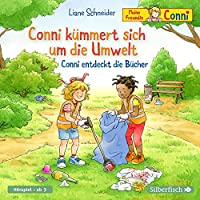 Conni kuemmert sich um die Umwelt / Conni entdeckt die Buecher (Meine Freundin Conni - ab 3): 1 CD