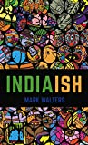 India(ish): The Vindaloo Of Travel Books - A Spicy Memoir Of A Humorous Adventure Through A Country Like No Other