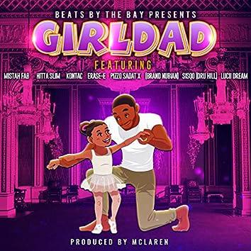 Girl Dad (feat. Mistah Fab, sadat X, hitta Slim, erase-E, pizzo, lucii Dream & kontac)