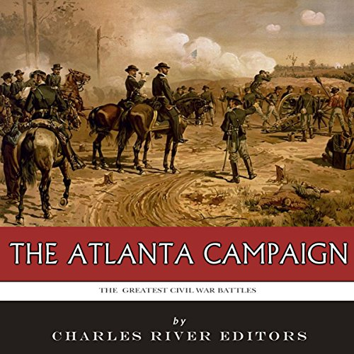 The Greatest Civil War Battles: The Atlanta Campaign audiobook cover art