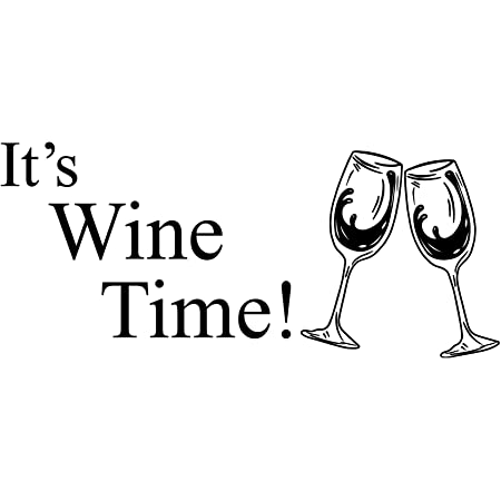 Amazon Com There S Always Time For A Glass Of Wine Vinyl Wall Decals Sayings Art Lettering Arts Crafts Sewing