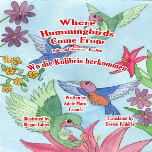 Where Hummingbirds Come From (Bilingual German-English) audiobook cover art