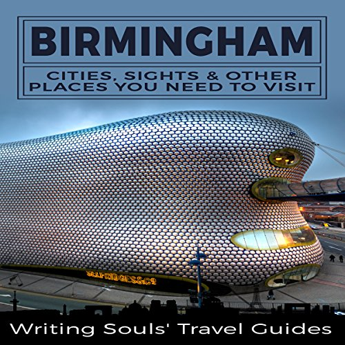 Birmingham: Cities, Sights and Other Places You NEED to Visit audiobook cover art