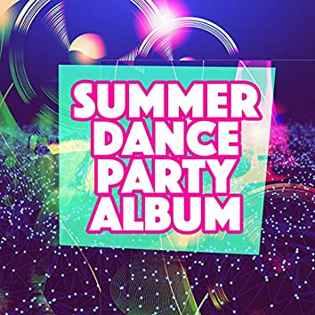 Summer Dance Party Album