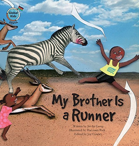 My Brother Is a Runner: Kenya (Global Kids Storybooks) by Jin-Ha Gong (2016-01-06)