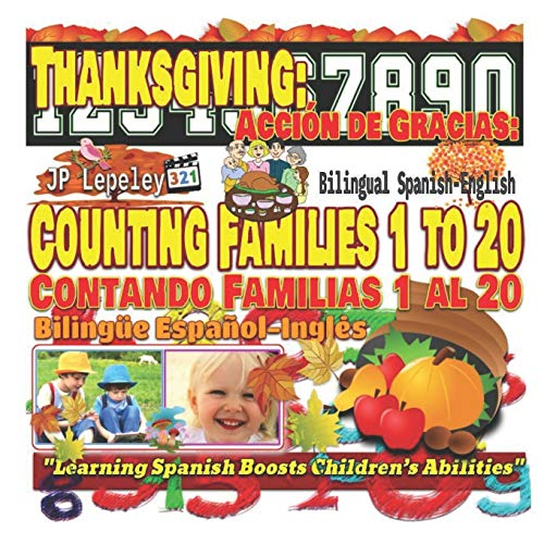 Thanksgiving: Counting Families 1 to 20. Bilingual Spanish-English: Acción de Gracias: Contando...