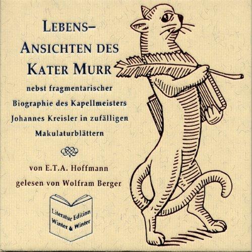 Lebens-Ansichten des Kater Murr                   Autor:                                                                                                                                 E. T. A. Hoffmann                               Sprecher:                                                                                                                                 Wolfram Berger                      Spieldauer: 18 Std. und 48 Min.     60 Bewertungen     Gesamt 4,1