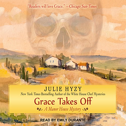 Grace Takes Off     Manor House Mystery Series, Book 4              By:                                                                                                                                 Julie Hyzy                               Narrated by:                                                                                                                                 Emily Durante                      Length: 9 hrs and 7 mins     51 ratings     Overall 4.6
