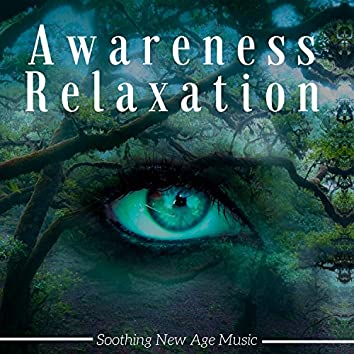 Awareness Relaxation: the Best Soothing New Age Music for Massage, Zen Music for Deep Relaxation