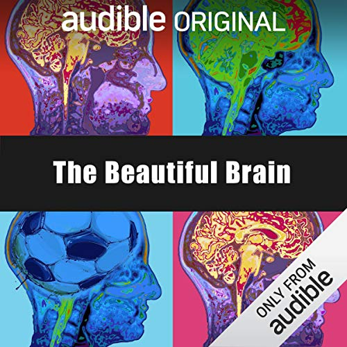 The Beautiful Brain     An Audible Original              By:                                                                                                                                 Hana Walker-Brown                               Narrated by:                                                                                                                                 Hana Walker-Brown                      Length: 3 hrs and 42 mins     4,375 ratings     Overall 4.4