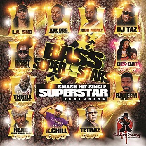 The Bass Superstars feat. K-Chill, L.A. Sno, DJ Taz, kue dog, Raheem The Dream, Dis-Dat, Kidd Money, Daddy Black, The Thrill, Head & Tetraz