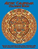 Aztec Calendar Coloring Book: The 20 Day Symbols of the Aztec Calendar with their Names in Nahuatl, Espanol, and English