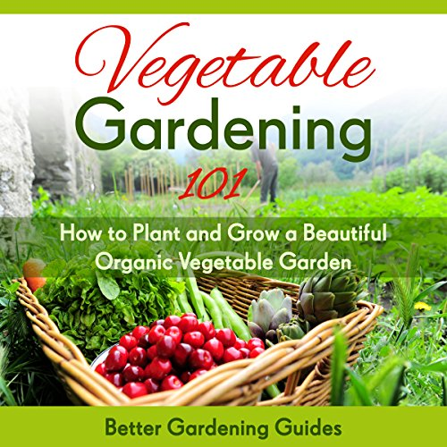 Vegetable Gardening 101 audiobook cover art