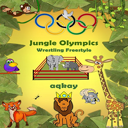 Jungle Olympics - Wrestling Freestyle audiobook cover art