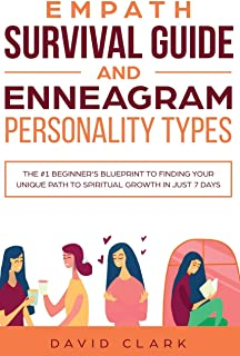 Empath Survival Guide And Enneagram Personality Types: The #1 Beginner's Blueprint to Finding Your Unique Path to Spiritua...