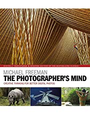Michael Freeman. The Photographer's Mind Remastered: Creative Thinking for Better Digital Photos