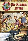 Sir Francis Drake (Pirates Around the World: Terror on the High Seas)