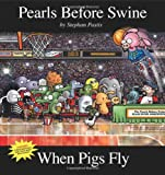 When Pigs Fly: A Pearls Before Swine Collection (Volume 14)