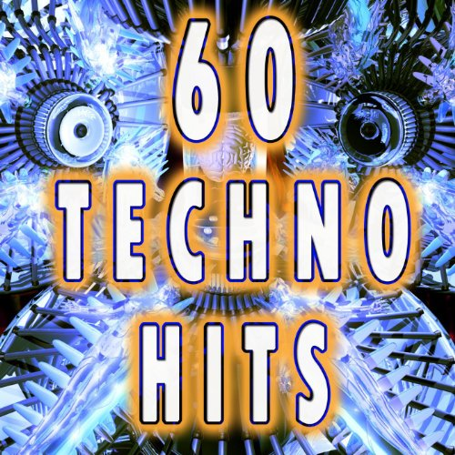 60 Techno Hits (Best Of Electro, Trance, Dubstep, Breaks, Techno, Acid House, Goa, Psytrance, Hard Dance, Electronic Dance Music)