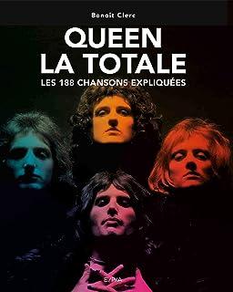 Queen, La Totale: Les 188 chansons expliquées