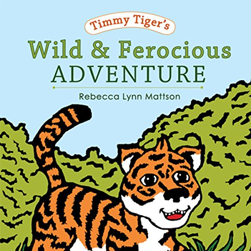 Timmy Tiger's Wild and Ferocious Adventure audiobook cover art