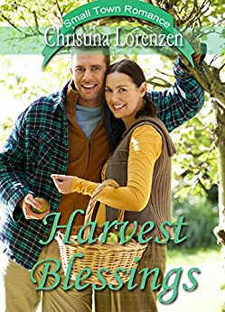 Harvest Blessings (A Small Town Romance Novel) by [Christina Lorenzen]