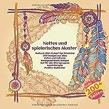 Nettes und spielerisches Muster Malbuch 200 einzigartige Mandalas - 200 Designs aus allen Zeiten und Kulturen - Handgezeichnete Designs - Gut für alle ... -...
