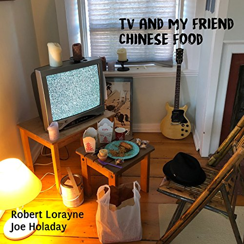 TV and My Friend Chinese Food