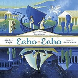 Echo Echo: Reverso Poems About Greek Myths by [Marilyn Singer, Josée Masse]