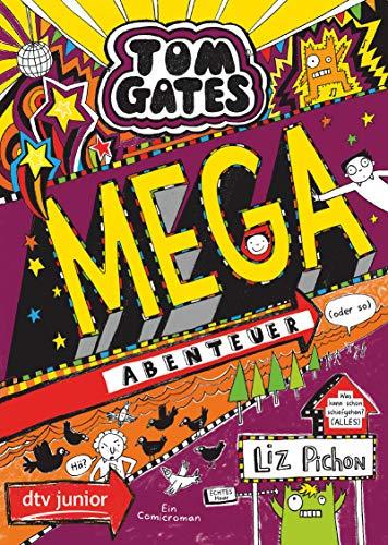 Tom Gates: Mega-Abenteuer (oder so) (Die Tom Gates-Reihe, Band 13)