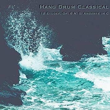 12 Etudes, Op. 6: No. 5 in C Major, Andante (Arr. for Hang Drums)