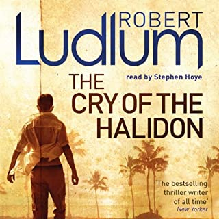 The Cry of the Halidon                   By:                                                                                                                                 Robert Ludlum                               Narrated by:                                                                                                                                 Stephen Hoye                      Length: 15 hrs and 27 mins     8 ratings     Overall 3.3