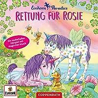 Rettung fuer Rosie / Einhorn-Paradies: Rettung fuer Rosie