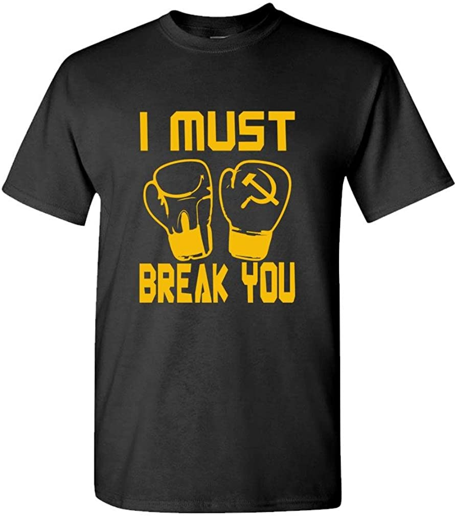 I Must Break You Drago Boxing Movie 80's - Mens Cotton T-Shirt