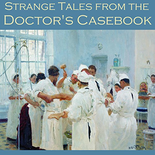 Strange Tales from the Doctor's Casebook audiobook cover art