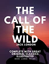 The Call of the Wild: Book Large Print Complete with Great Original Classics Illustrated 8.5*11 inches