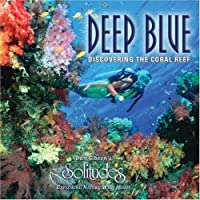 Deep Blue: Discovering The Coral Reef by G. Smith