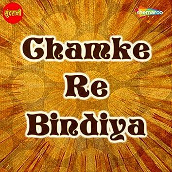 Chamke Re Bindiya