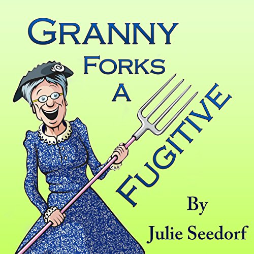 Granny Forks a Fugitive audiobook cover art