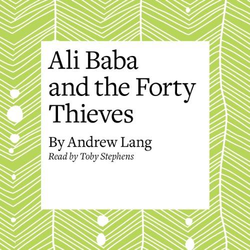 Ali Baba and the Forty Thieves                   Autor:                                                                                                                                 Andrew Lang                               Sprecher:                                                                                                                                 Toby Stephens                      Spieldauer: 22 Min.     Noch nicht bewertet     Gesamt 0,0