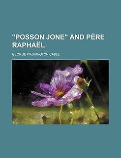 """Posson Jone"" and Pere Raphael"