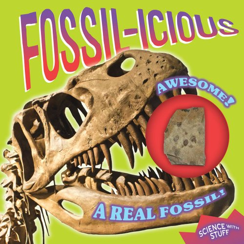 Fossil-icious (Science with Stuff, Band 3)