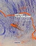 Antonio Pujia Veneziano. Segni tempo spazio. Catalogo della mostra (Corigliano Calabro, 23 maggio-26 giugno 2015). Ediz. italiana e inglese (Varia)