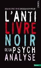 L'anti-livre noir de la psychanalyse (Points Essais)