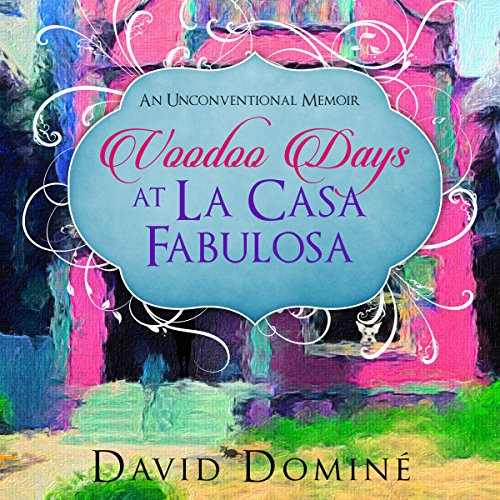 Voodoo Days at La Casa Fabulosa audiobook cover art