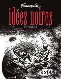 Idées Noires - Intégrales - Format Kindle - 8,99 €