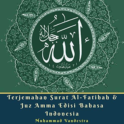 Terjemahan Surat Al Fatihah Juz Amma Edisi Bahasa Indonesia Translation Of Surat Al Fatihah Juz Amma Indonesian Edition