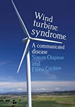 Wind turbine syndrome: a communicated disease (Public and Social Policy)
