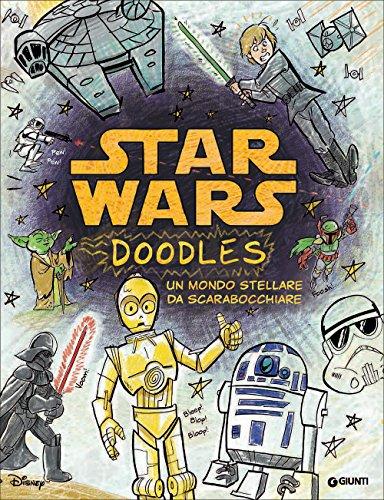 Star Wars. Doodles. Un mondo stellare da scarabocchiare