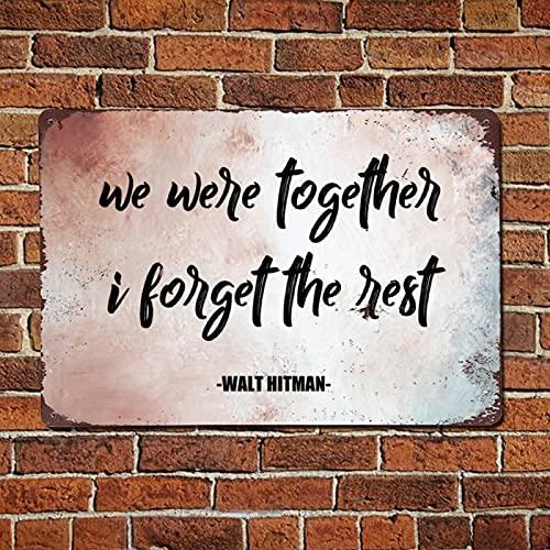 43LenaJon Letrero de metal «We Were Together I Forgot The Rest», con citas inspiradoras de aluminio, signos vintage para decoración de pared para hombres, cueva de Navidad, estilo retro